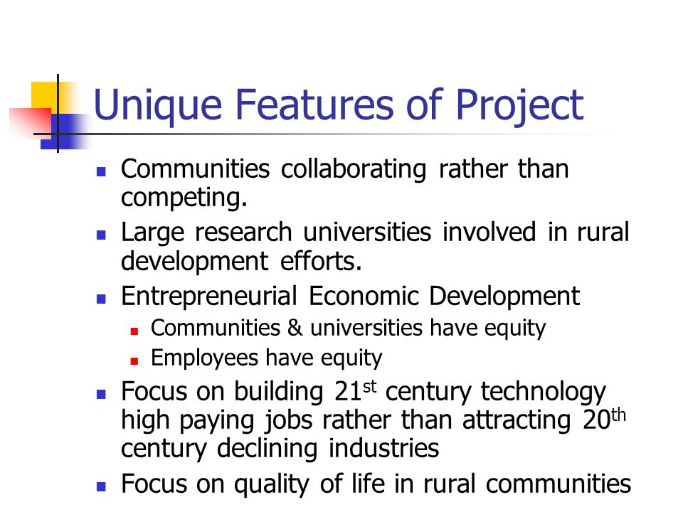 Unique Features of Project Communities collaborating rather than competing.