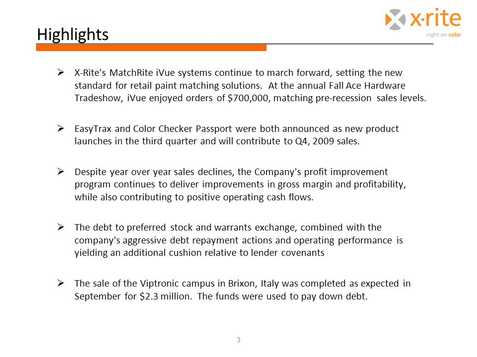 Highlights  X-Rite s MatchRite iVue systems continue to march forward, setting the new standard for retail paint matching solutions.