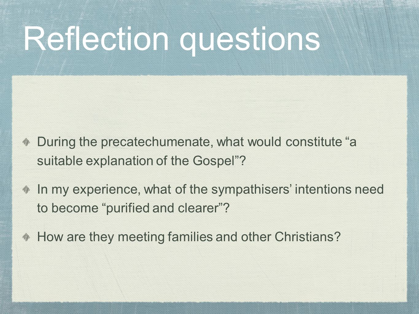 During the precatechumenate, what would constitute a suitable explanation of the Gospel .