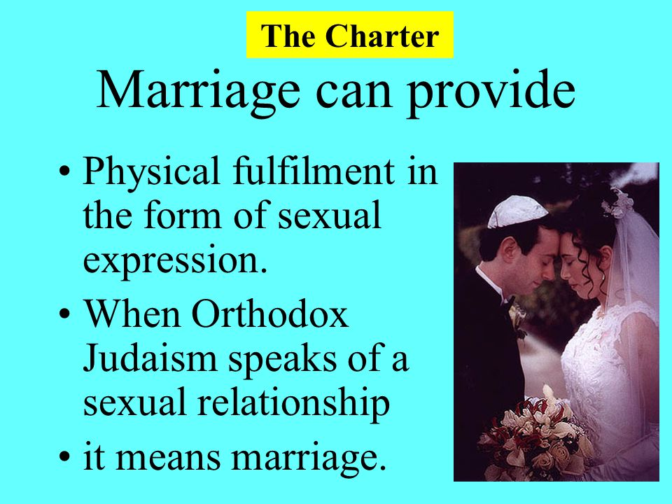Marriage can provide Physical fulfilment in the form of sexual expression.
