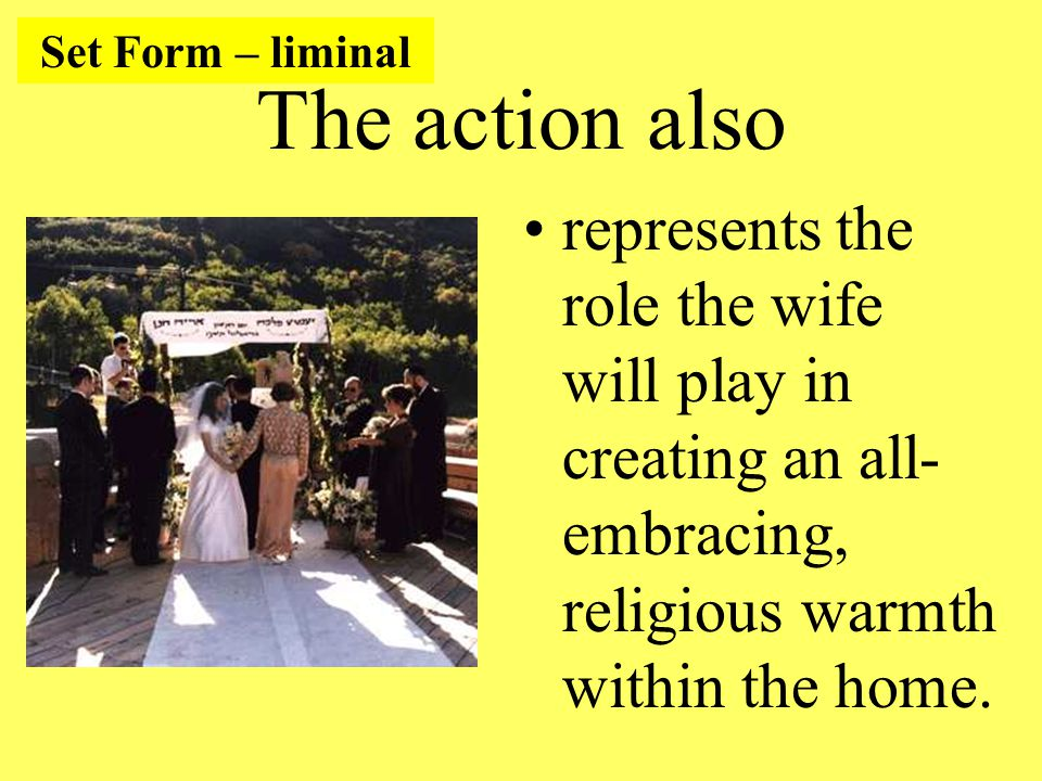 The action also represents the role the wife will play in creating an all- embracing, religious warmth within the home.