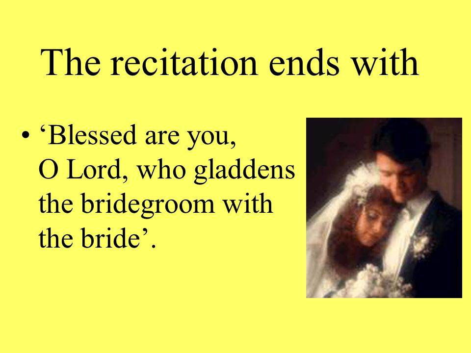The recitation ends with 'Blessed are you, O Lord, who gladdens the bridegroom with the bride'.