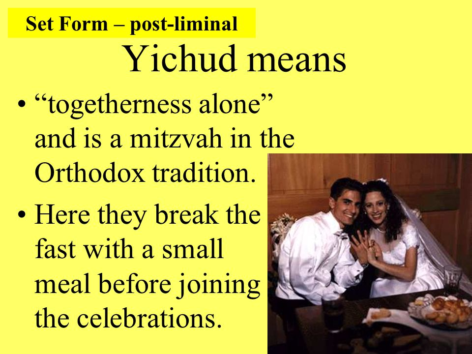 Yichud means togetherness alone and is a mitzvah in the Orthodox tradition.