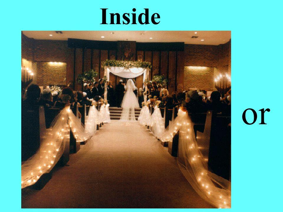 Inside or