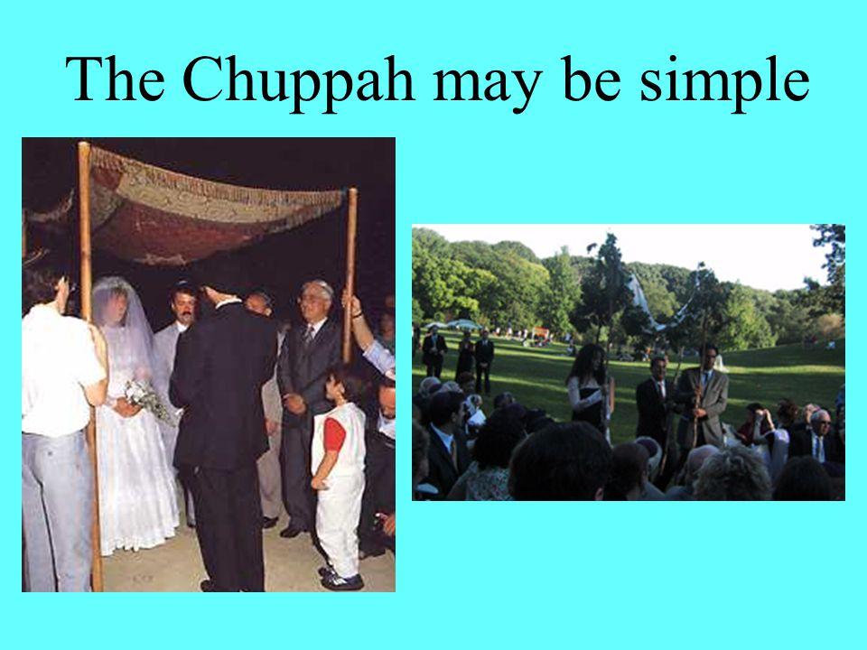 The Chuppah may be simple
