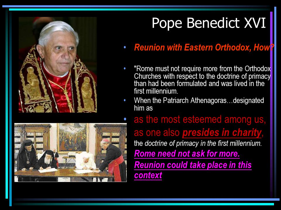 Pope Benedict XVI Reunion with Eastern Orthodox, How.