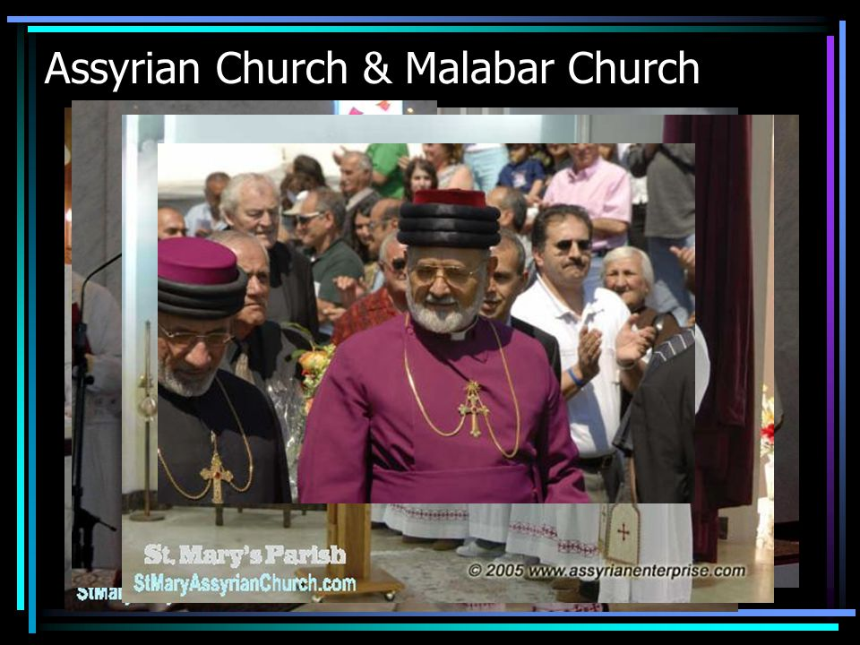 Assyrian Church & Malabar Church