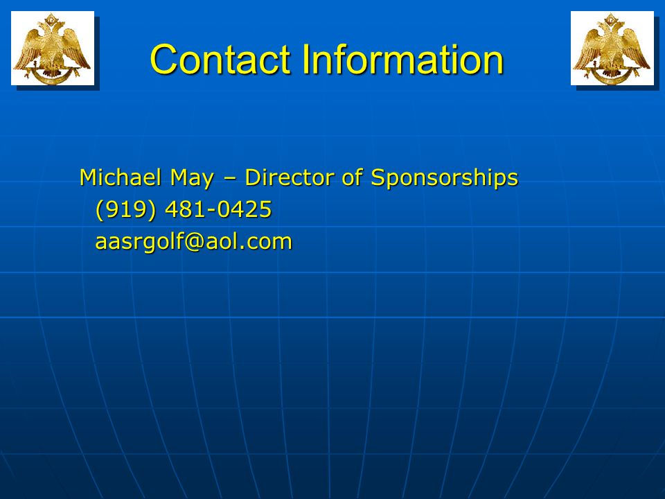 Contact Information Michael May – Director of Sponsorships (919) 481-0425 (919) 481-0425 aasrgolf@aol.com aasrgolf@aol.com