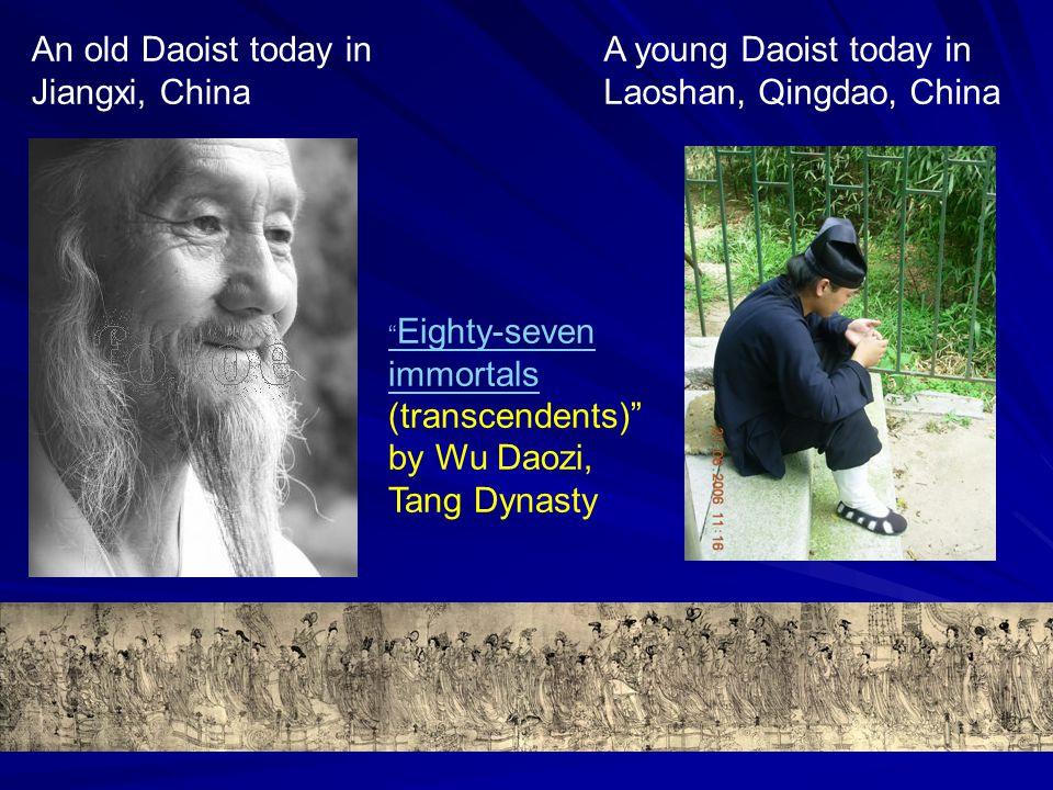 Eighty-seven immortals Eighty-seven immortals (transcendents) by Wu Daozi, Tang Dynasty An old Daoist today in Jiangxi, China A young Daoist today in Laoshan, Qingdao, China