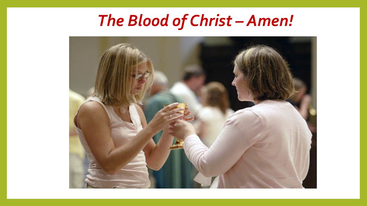 The Blood of Christ – Amen!