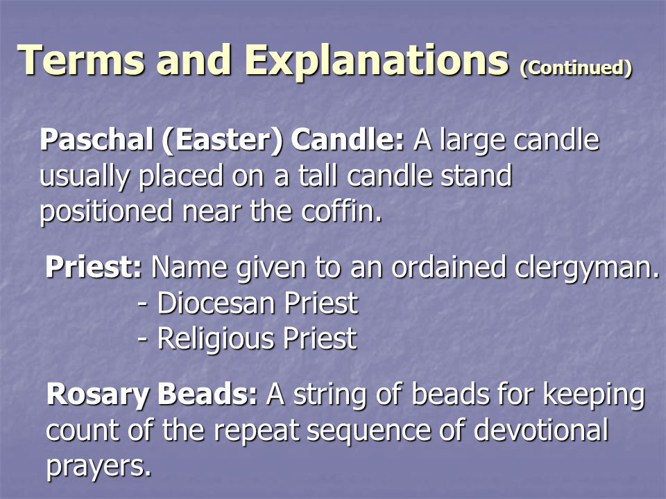 Terms and Explanations (Continued) Terms and Explanations (Continued) Sacristy: Small room where the sacred vessels and vestments are kept.
