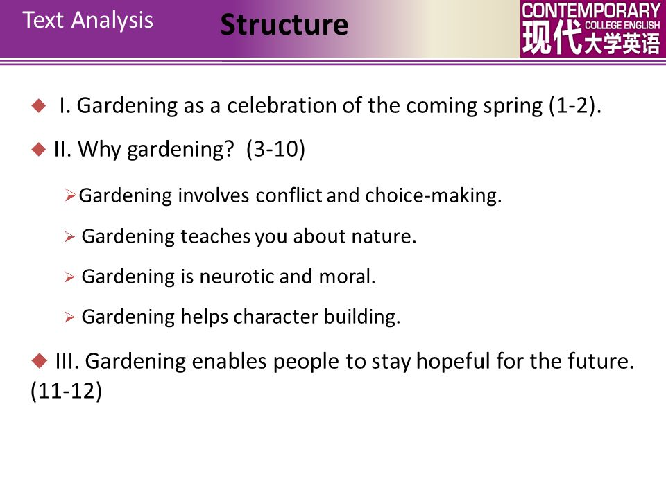 Text Analysis Structure  I. Gardening as a celebration of the coming spring (1-2).  II. Why gardening? (3-10)  Gardening involves conflict and choi
