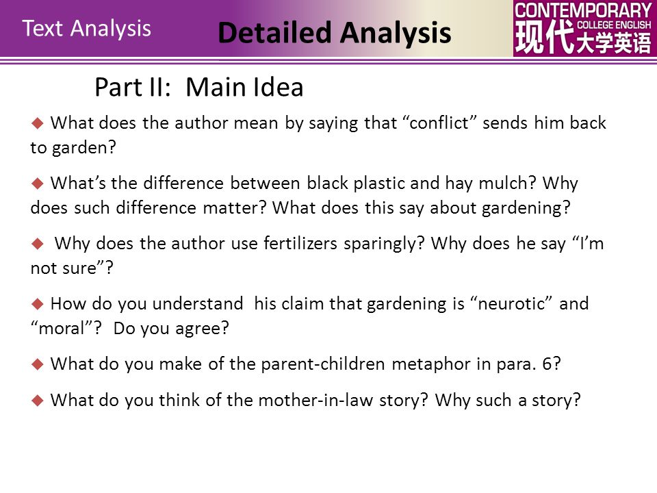 """Text Analysis Detailed Analysis Part II: Main Idea  What does the author mean by saying that """"conflict"""" sends him back to garden?  What's the differ"""