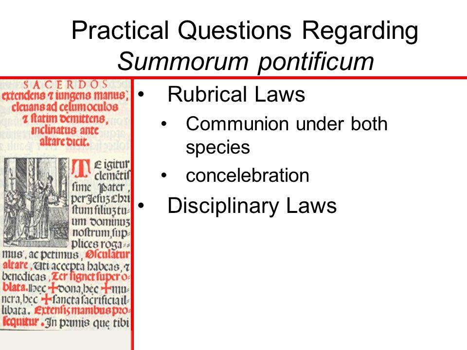 Practical Questions Regarding Summorum pontificum Rubrical Laws Communion under both species concelebration Disciplinary Laws