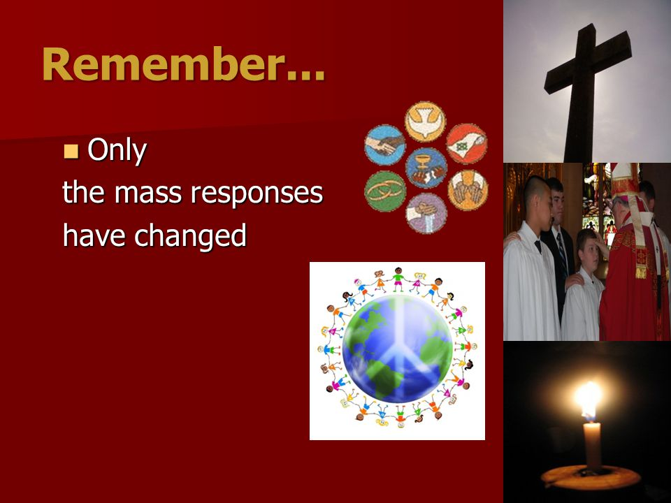 Remember... Only Only the mass responses have changed
