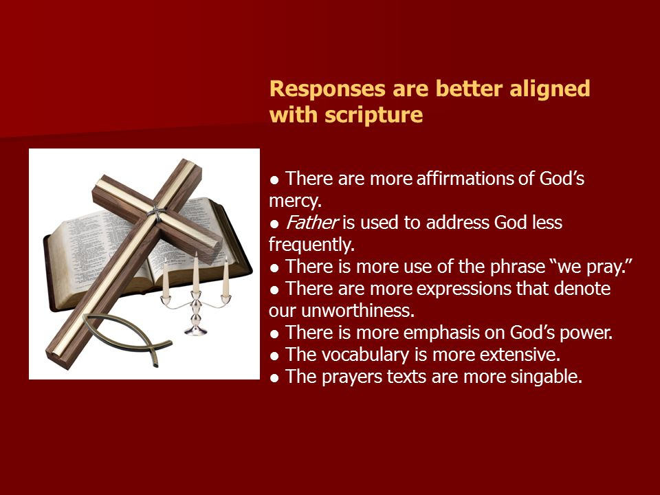Responses are better aligned with scripture ● There are more affirmations of God's mercy.