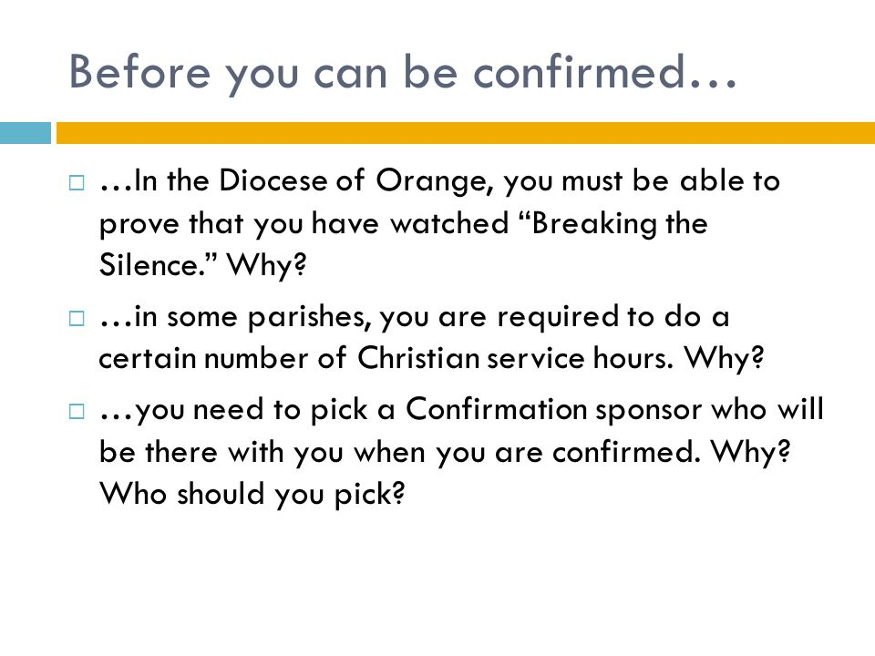 Before you can be confirmed…  …In the Diocese of Orange, you must be able to prove that you have watched Breaking the Silence. Why.