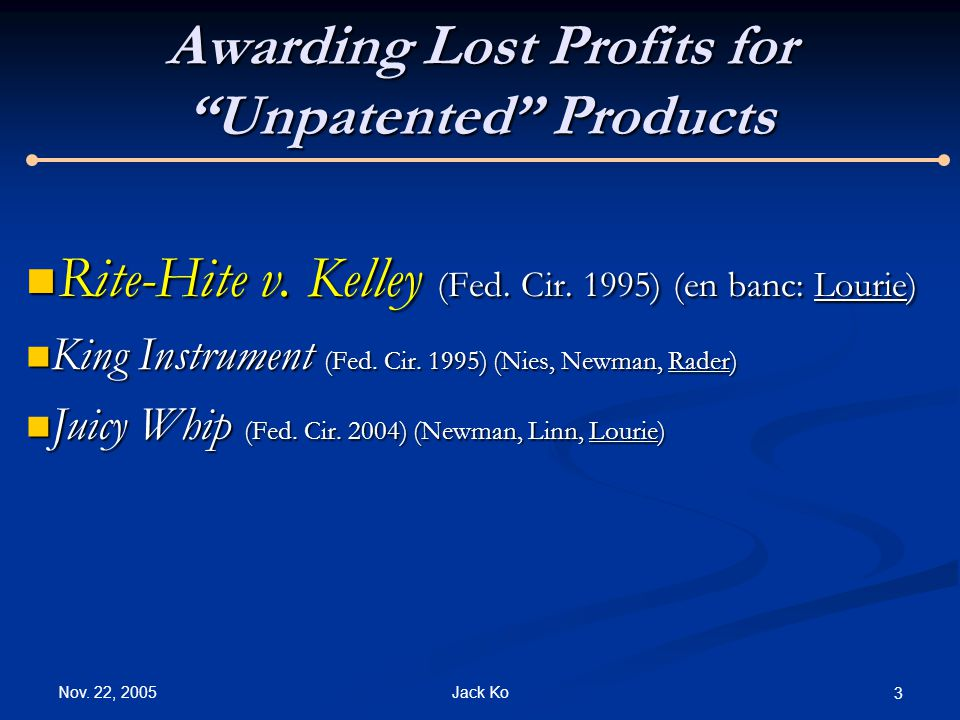 Nov.22, 2005 Jack Ko 3 Awarding Lost Profits for Unpatented Products Rite-Hite v.