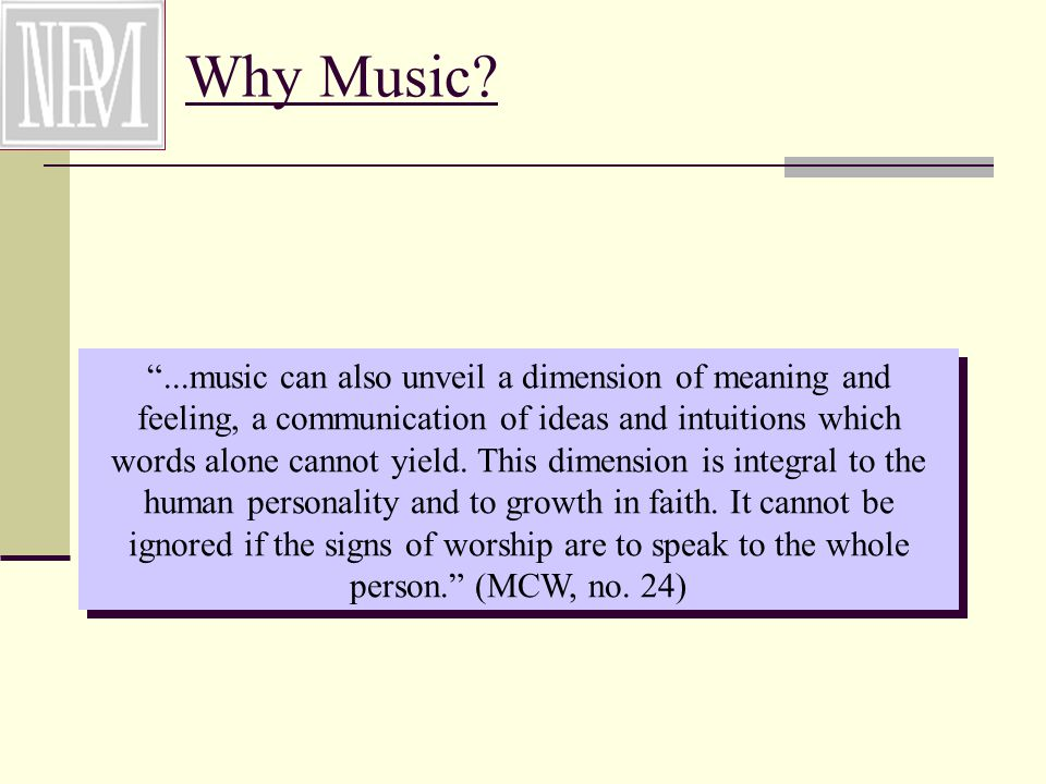 Why Music.