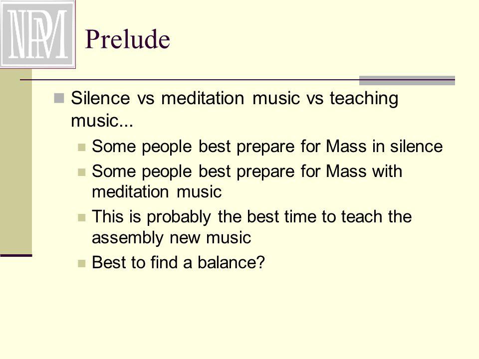 Prelude Silence vs meditation music vs teaching music...