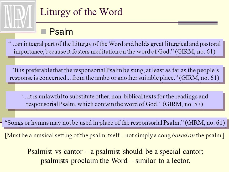 Psalm ...an integral part of the Liturgy of the Word and holds great liturgical and pastoral importance, because it fosters meditation on the word of God. (GIRM, no.