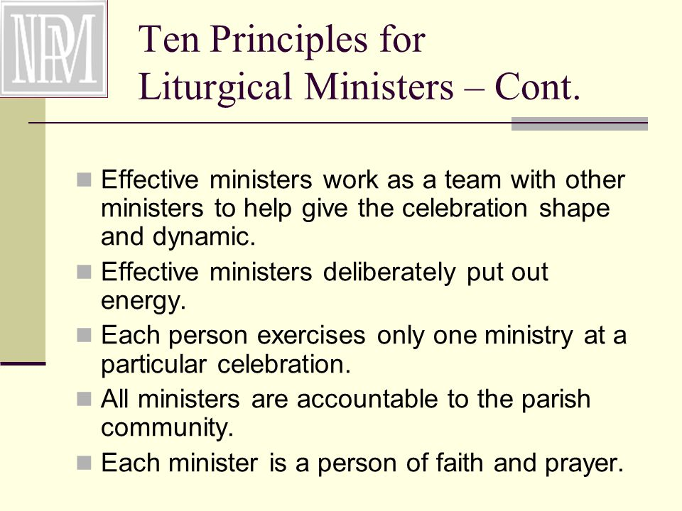 Ten Principles for Liturgical Ministers – Cont.