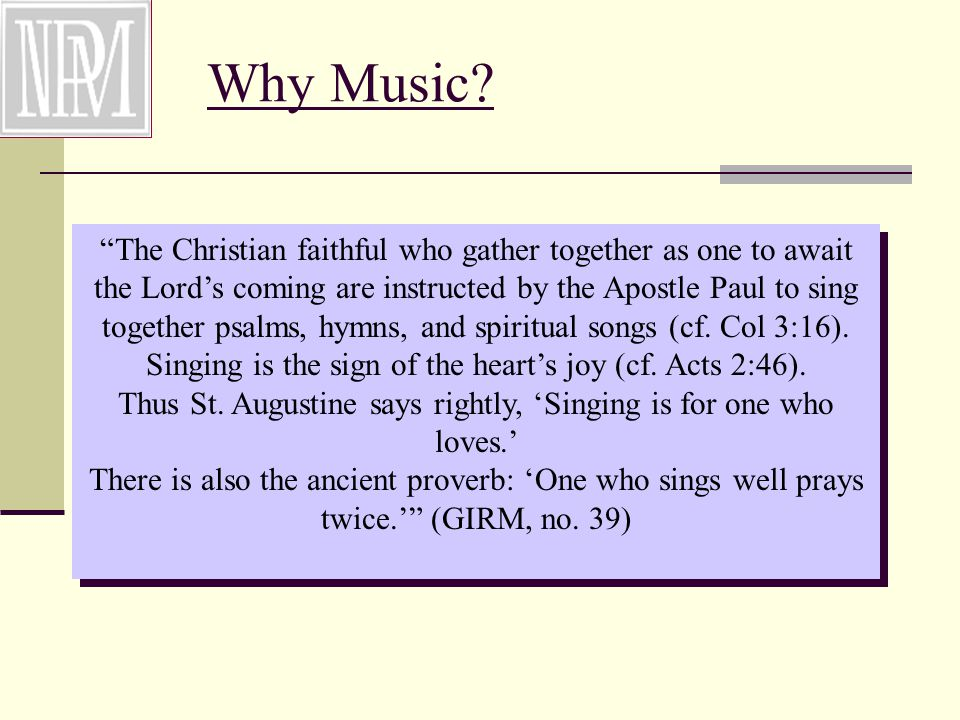 Choice Bottomline: Does music in the celebration enable these people to express their faith, in this place, in this age, in this culture? (MCW, no.