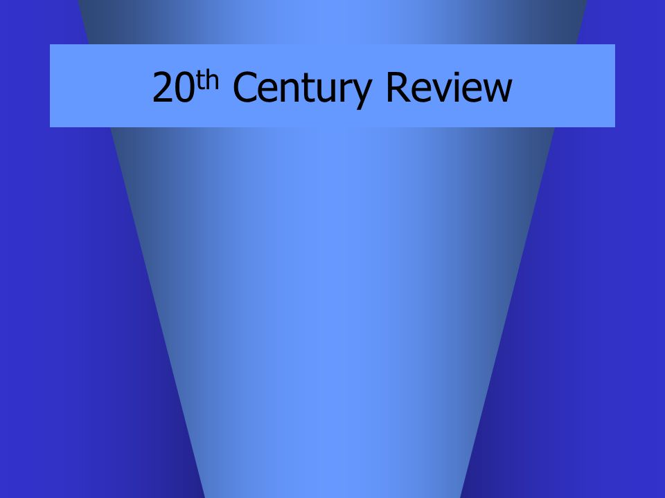 20 th Century Review