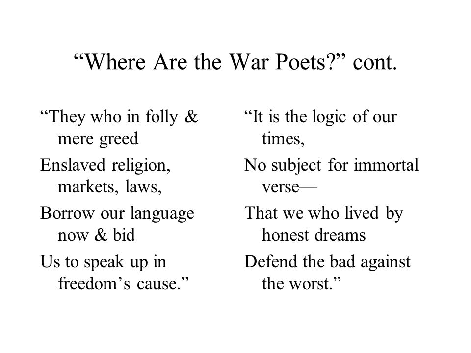 Where Are the War Poets? cont.
