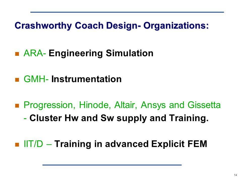 a 14 n ARA- Engineering Simulation n GMH- Instrumentation n Progression, Hinode, Altair, Ansys and Gissetta - Cluster Hw and Sw supply and Training.