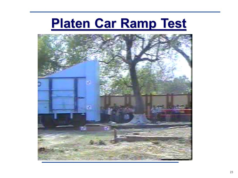 a 23 Platen Car Ramp Test