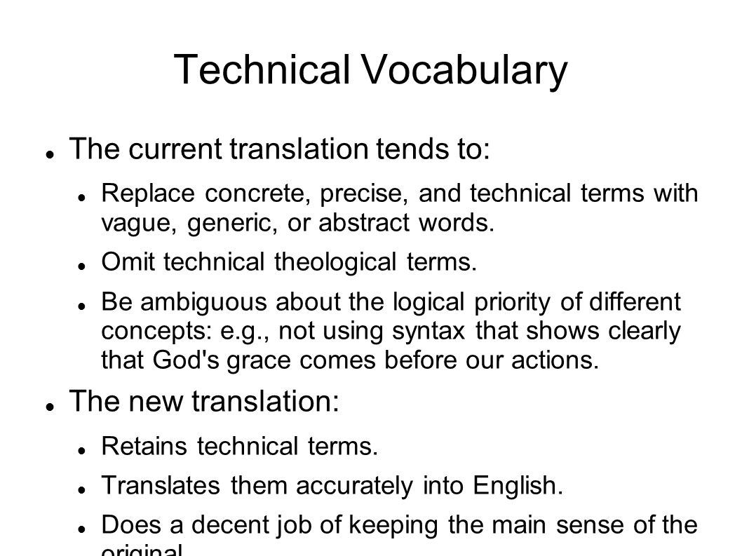 Technical Vocabulary The current translation tends to: Replace concrete, precise, and technical terms with vague, generic, or abstract words.