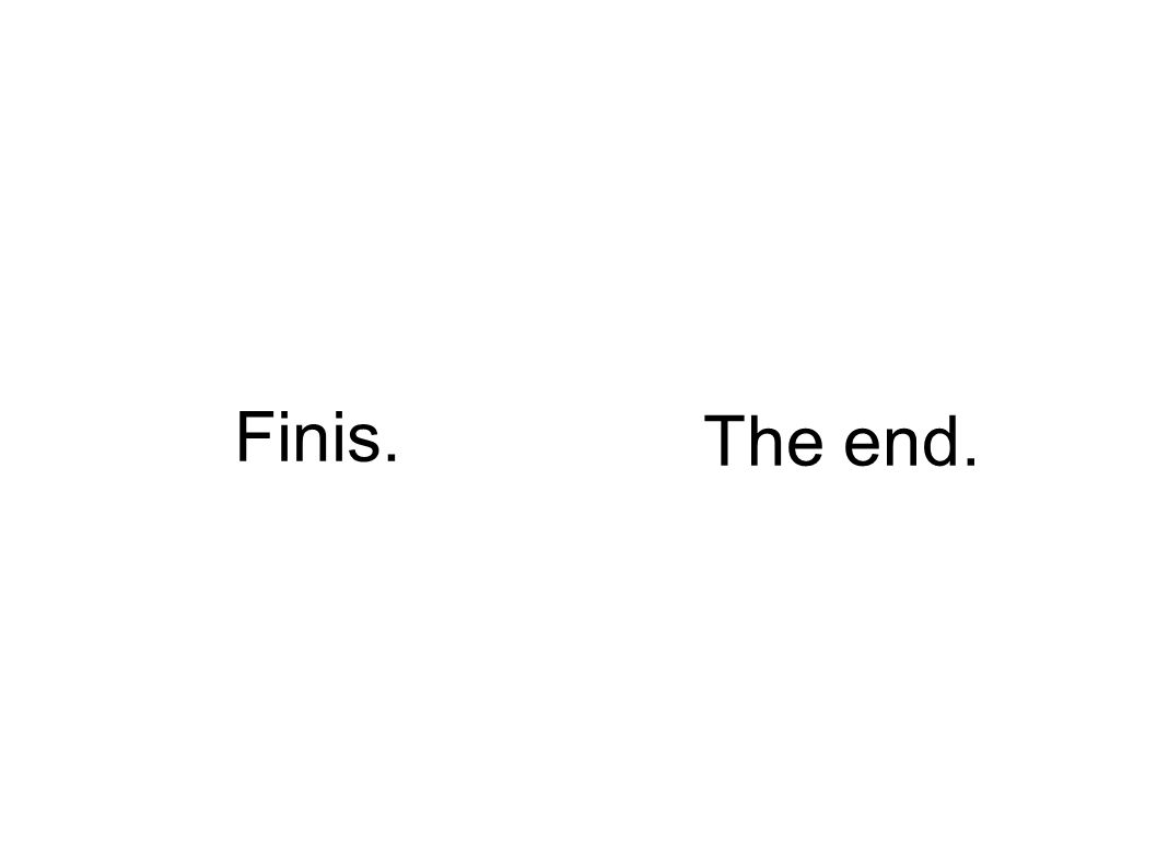 Finis. The end.