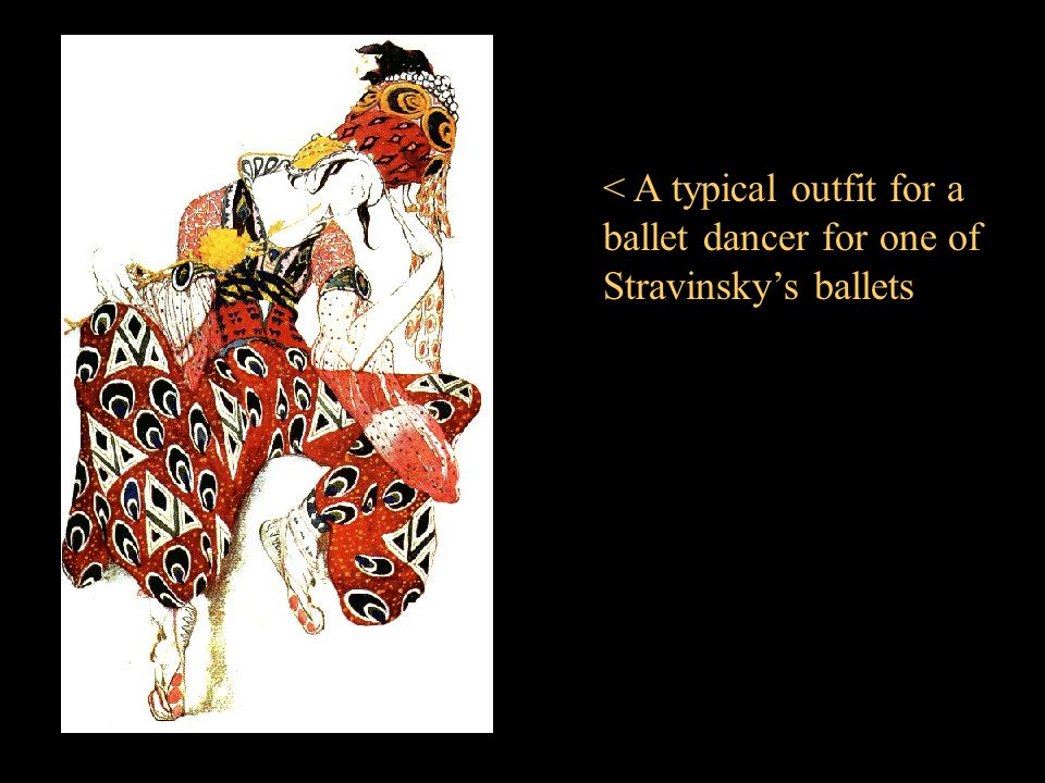 < A typical outfit for a ballet dancer for one of Stravinsky's ballets