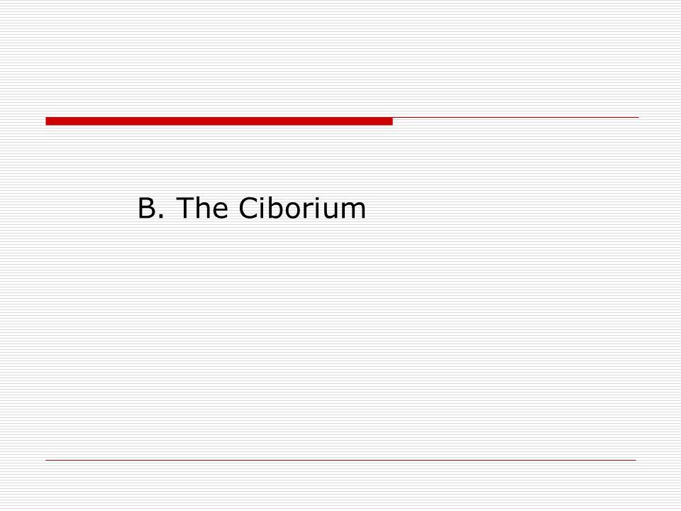 B. The Ciborium