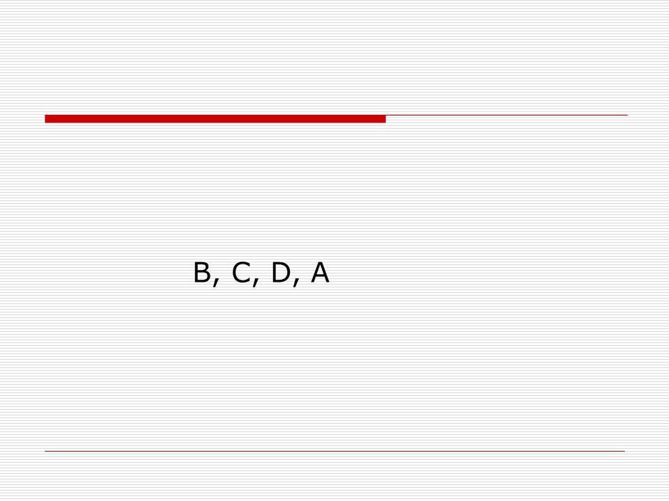 B, C, D, A