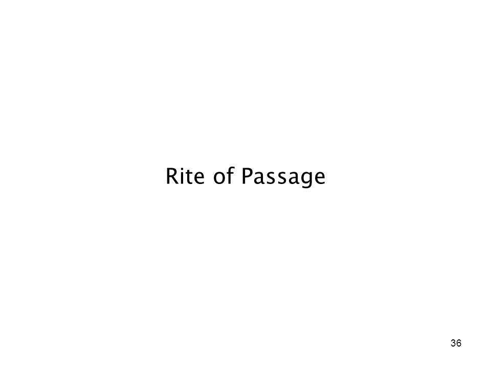 36 Rite of Passage