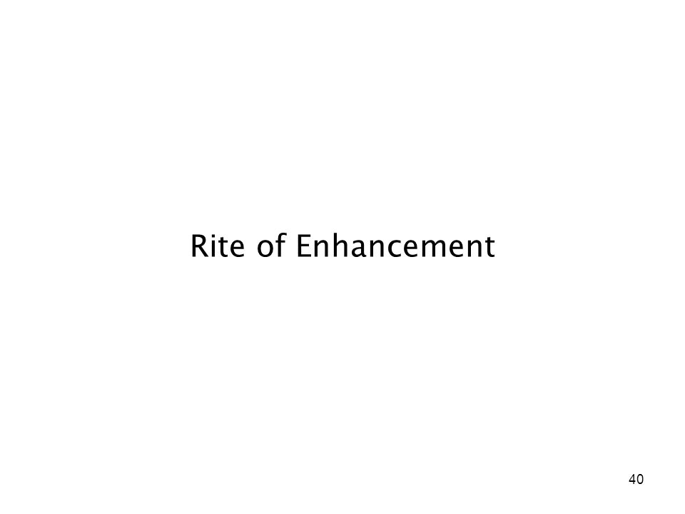 40 Rite of Enhancement