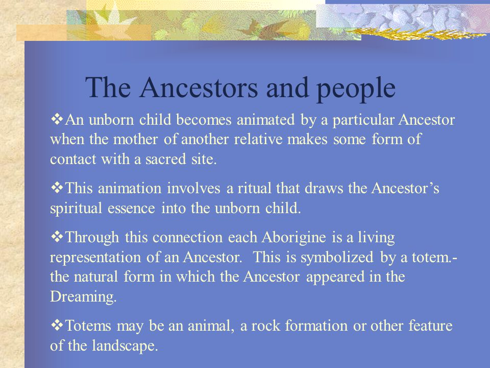 The Aboriginal Social Structure  Taboo: certain things and activities, owing to their sacred nature, are set aside for specific members of the group and are forbidden to others.