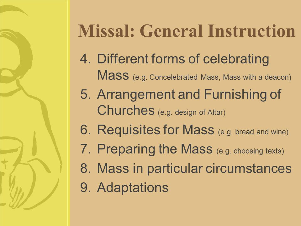 Missal: General Instruction 4.Different forms of celebrating Mass (e.g.