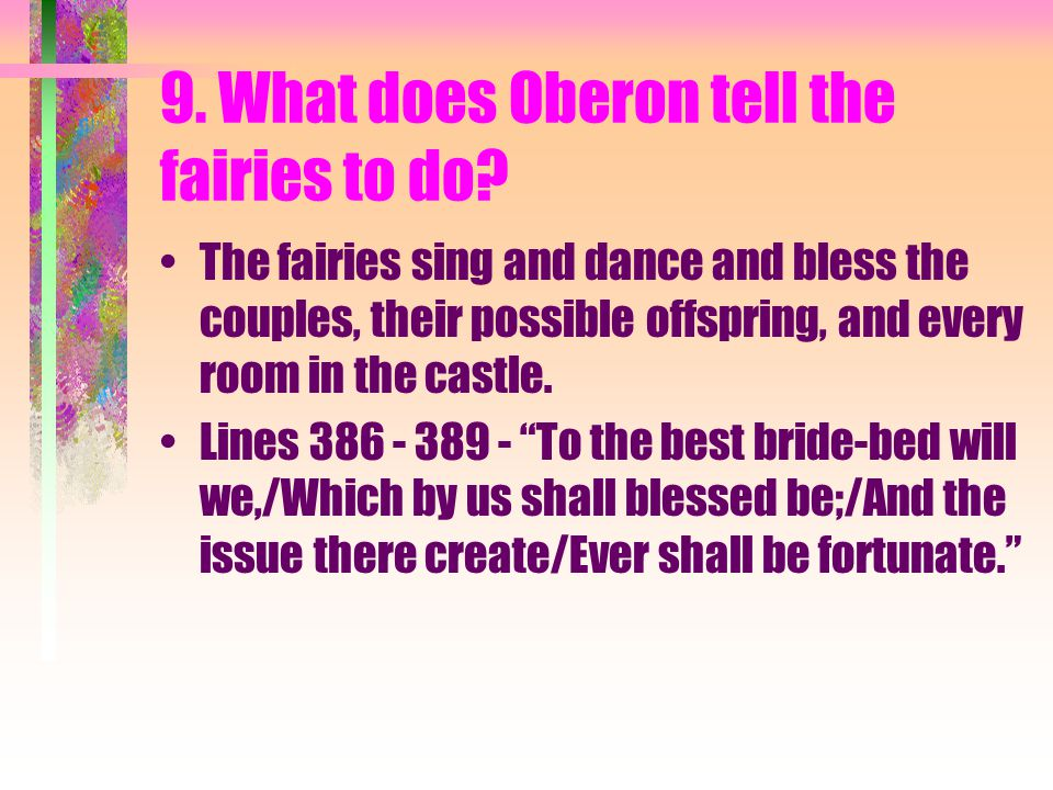9. What does Oberon tell the fairies to do.