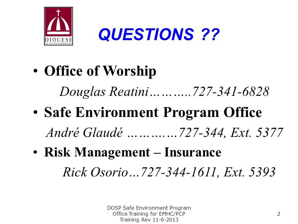 Office of Worship Douglas Reatini………..727-341-6828 Safe Environment Program Office André Glaudé ……….…727-344, Ext. 5377 Risk Management – Insurance Ri