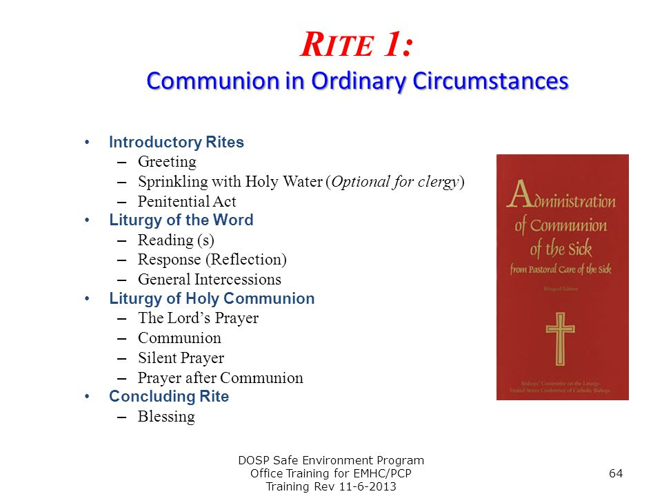 Communion in Ordinary Circumstances R ITE 1: Communion in Ordinary Circumstances Introductory Rites – Greeting – Sprinkling with Holy Water (Optional