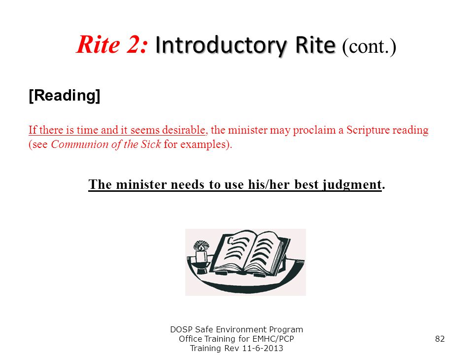 Introductory Rite Rite 2: Introductory Rite (cont.) [Reading] If there is time and it seems desirable, the minister may proclaim a Scripture reading (