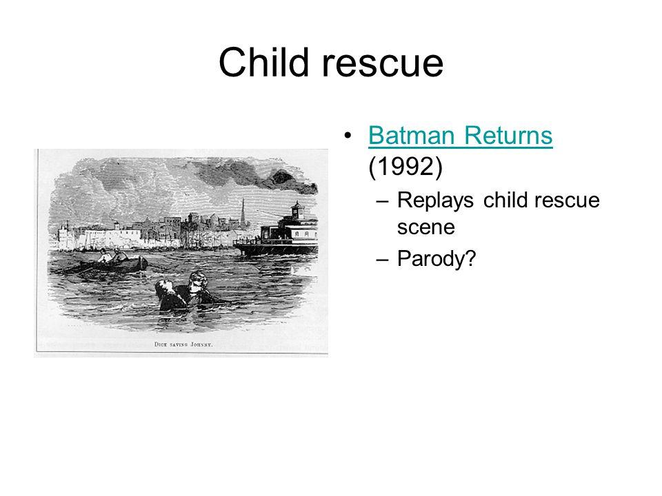 Child rescue Batman Returns (1992)Batman Returns –Replays child rescue scene –Parody?