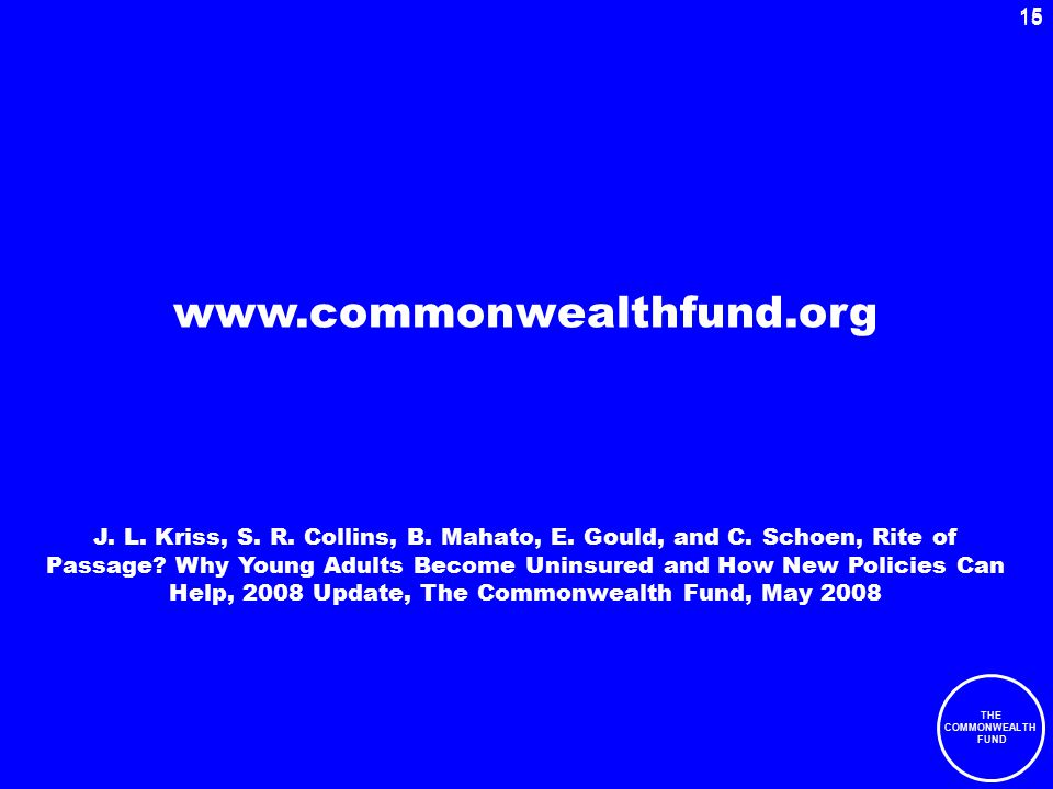 15 THE COMMONWEALTH FUND 15 J. L. Kriss, S. R. Collins, B.