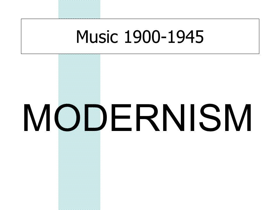 Music 1900-1945 MODERNISM