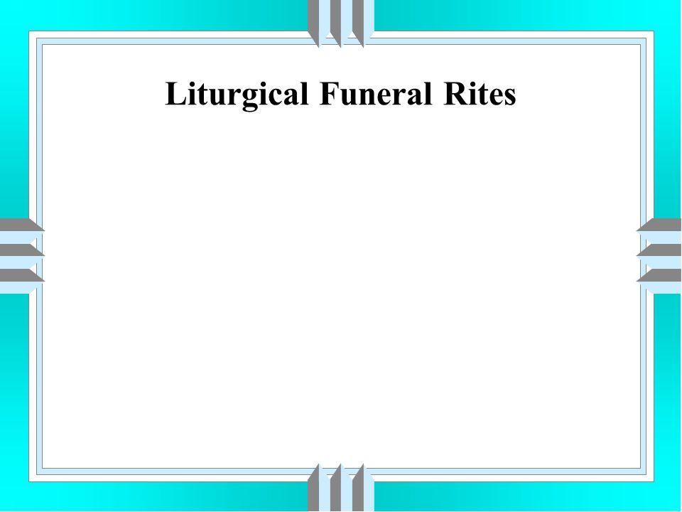 Liturgical Funeral Rites