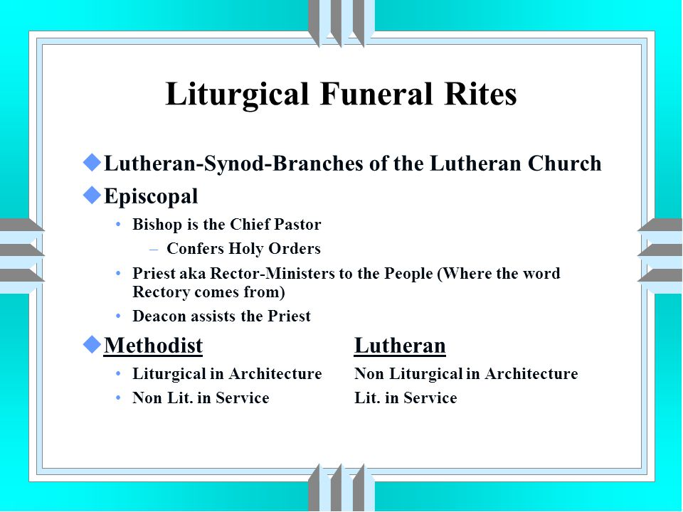 uLutheran-Synod-Branches of the Lutheran Church uEpiscopal Bishop is the Chief Pastor –Confers Holy Orders Priest aka Rector-Ministers to the People (