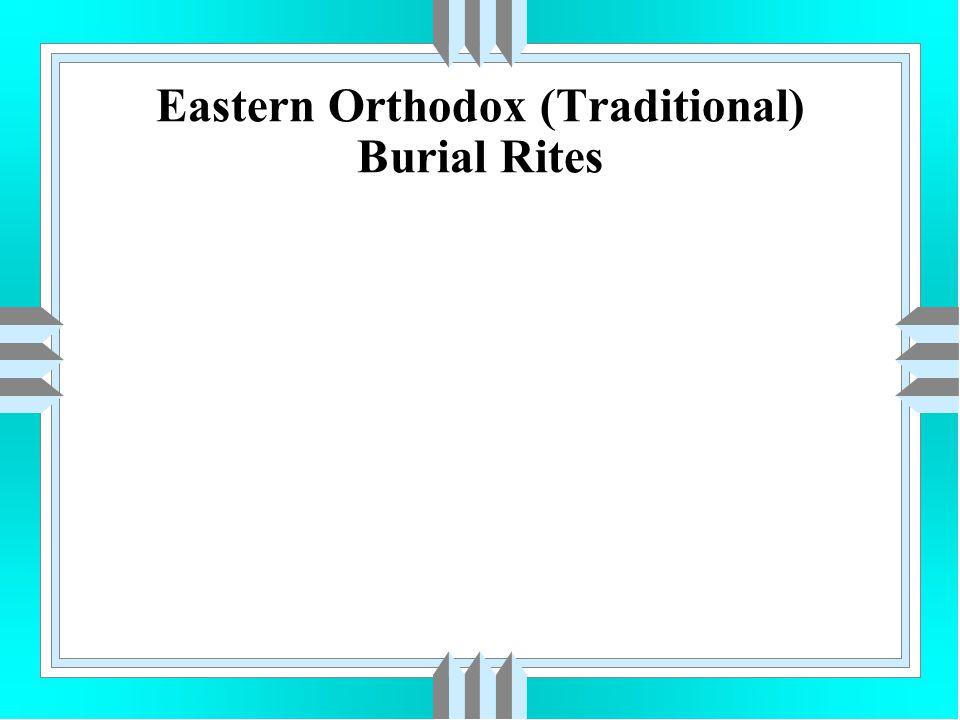 Eastern Orthodox (Traditional) Burial Rites